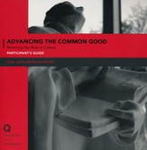 Advancing the Common Good: Rooting Justice in Identity Participant's Guide