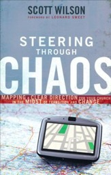 Steering Through Chaos: Mapping a Clear Direction for Your Church in the Midst of Transition and Change