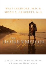 Honeymoon of Your Dreams, The: How to Plan a Beautiful Life Together - eBook