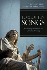 Forgotten Songs: Reclaiming the Psalms for Christian Worship