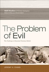 The Problem of Evil: The Challenge to Essential Christian Beliefs