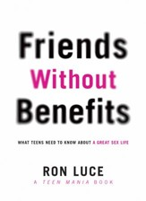 Friends without Benefits: What Teens Need to Know About a Great Sex LIfe - eBook