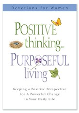Positive Thinking, Purposeful Living