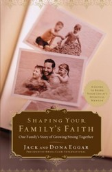 Shaping Your Family's Faith: One Family's Story of Growing Strong Together - eBook