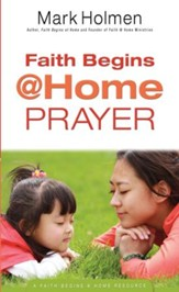Faith Begins @Home Prayer (Faith Begins@Home) - eBook