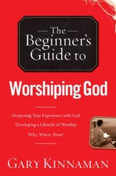 Beginner's Guide to Worshiping God, The - eBook