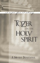 Tozer on the Holy Spirit: A 366-Day Devotional / New edition - eBook