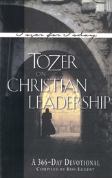 Tozer on Christian Leadership: A 366-Day Devotional / New edition - eBook