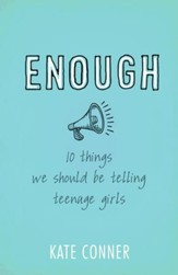 Enough: 10 Things We Should Tell Teenage Girls - eBook