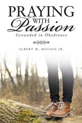 Praying with Passion: Grounded in Obedience - eBook