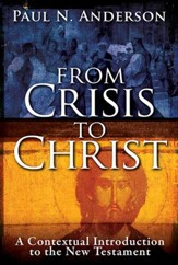 From Crisis to Christ: A Contextual Introduction to the New Testament - eBook