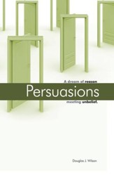 Persuasions: A Dream of Reason Meeting Unbelief