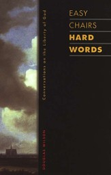 Easy Chairs, Hard Words: Conversations on the Liberty of God
