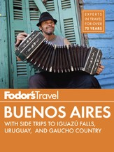 Fodor's Buenos Aires: with Side Trips to Iguazu Falls, Uruguay & Gaucho Country - eBook