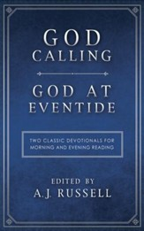 God Calling/God at Eventide: Two Classic Devotionals, for Morning and Evening Reading - eBook