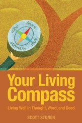Your Living Compass: Living Well in Thought, Word, and Deed - eBook