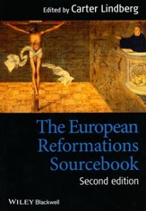 The European Reformations Sourcebook, Second Edition
