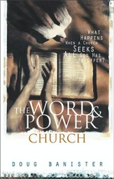 The Word and Power Church: What Happens When a Church Seeks All God Has to Offer? - eBook