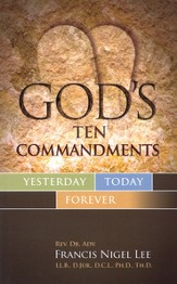 God's Ten Commandments: Yesterday Today Forever