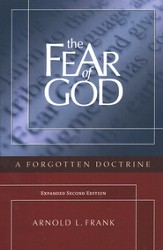 The Fear of God: A Forgotten Doctrine (2nd Expanded Edition)