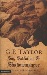 G.P. Taylor: Sin, Salvation & Shadowmancer
