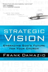 Strategic Vision: Embracing God's Future for Your Church - eBook