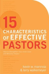 15 Characteristics of Effective Pastors: How to Strengthen Your Inner Core and Ministry Impact - eBook