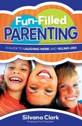 Fun-Filled Parenting: A Guide to Laughing More and Yelling Less - eBook
