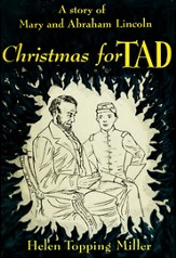 Christmas for Tad: A Story of Mary and Abraham Lincoln - eBook