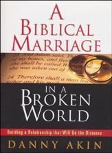 A Biblical Marriage in a Broken World: Building Relationships that Will Go the Distance, Workbook