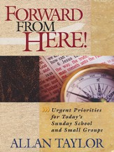 Forward from Here: Urgent Priorities for Today's Sunday School and Small Groups, Member Book