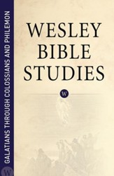 Wesley Bible Studies: Galatians through Colossians and Philemon - eBook