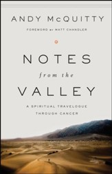 Notes from the Valley: A Spiritual Travelogue through Cancer - eBook