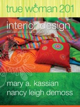 True Woman 201: Interior Design - Ten Elements of Biblical Womanhood (True Woman) - eBook