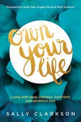 Own Your Life: How to Grow a Legacy of Faith, Love, and Spiritual Influence - eBook
