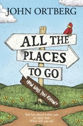 Oh, the Places You'll Go . . . Except When You Don't: God Has Placed before You an Open Door. What Will You Do? - eBook
