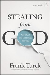 Stealing from God: Why Atheists Need God to Make Their Case - eBook