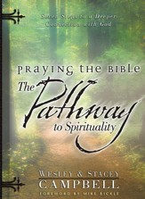 Praying the Bible: The Pathway to Spirituality: Seven Steps to a Deeper Connection with God - eBook