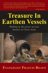 Treasure In Earthen Vessels: Walking in the power of your identity in Christ Jesus - eBook