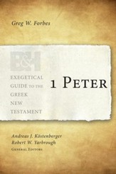 1 Peter (Exegetical Guide to the Greek New Testament)