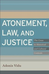 Atonement, Law, and Justice: The Cross in Historical and Cultural Contexts - eBook