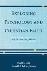 Exploring Psychology and Christian Faith: An Introductory Guide - eBook