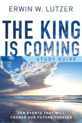 The King is Coming Study Guide: Ten Events That Will Change Our Future Forever - eBook