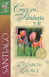 Santiago: Crece en sabiduria y fe: A Lifeline to Faith and Growth - eBook