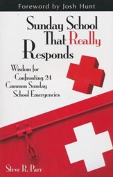 Sunday School That Really Responds: Wisdom for Confronting Common Sunday School Emergencies - eBook