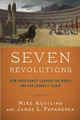 Seven Revolutions: How Christianity Changed the World and Can Change It Again - eBook