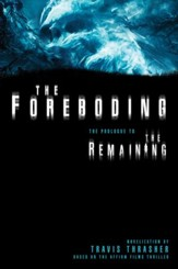 The Foreboding: The Prologue to The Remaining - eBook