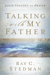 Talking with My Father: Jesus Teaches on Prayer - eBook