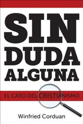 Sin Duda Alguna: El Caso del Cristianismo, No Doubt About It: The Case for Christianity