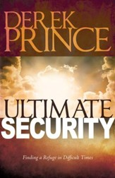 Ultimate Security: Finding a Refuge in Difficult Times - eBook